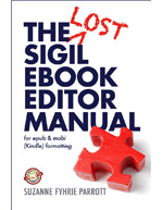 The Lost Sigil Ebook Editor Manual for epub and Kindle/mobi formatting