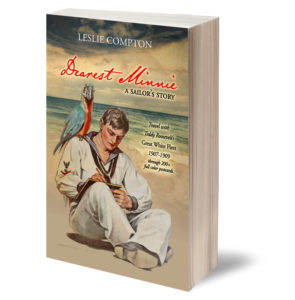 Dearest Minnie, a sailor's story about the Great White Fleet by Leslie Compton