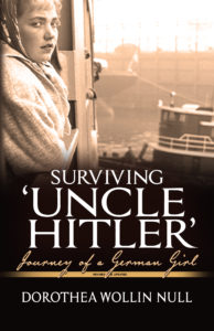 Surviving 'Uncle Hitler' by Dorothea Wollin Null