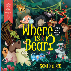 Where is Bear?- Let's Play Hide and Seek by Sumi Fyhrie