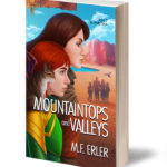 Mountaintops and Valleys, A Peaks Saga, Book 3 by MF Erler