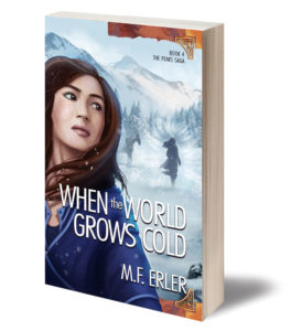 When the World Grows Cold, A Peaks Saga, Book 4 by MF Erler