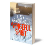 A Vengeful Spirit, A Shelly Gale Mystery Book 1, by Lizzy Armentrout