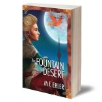 The Fountain and the Desert, Book 5 The Peaks Saga, by M.F. Erler