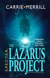 S.P.E.C.T.E.R. The Lazarus Project, A Gripping New Series from Best Selling Author Carrie Merrill